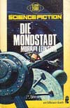 Murray Leinster - Die Mondstadt